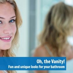 Oh, the Vanity!